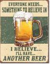 Blechschild Belive in Beer